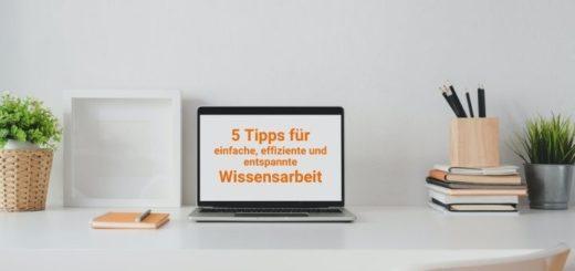 Gastbeitrag Thomas Wunderberg-5 Tipps für Wissenarbeit mit soliden Arbeitstechniken